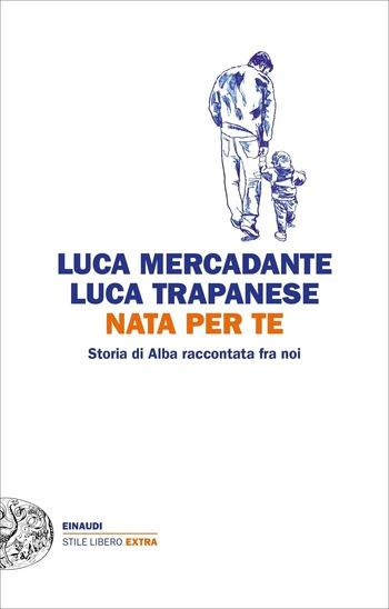 NATA PER TE  Storia di Alba raccontata fra noi (romanzo)